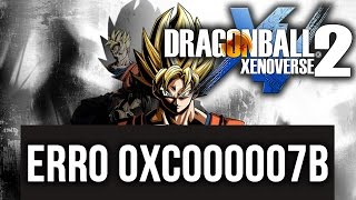 RESOLVENDO ERRO 0XC000007B NO DRAGON BALL XENOVERSE 2