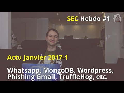 SECHebdo  Janvier 2017 - 1 : Trufflehog, Ransomware MongoDB, Autocomplétion et Backdoor whatsapp