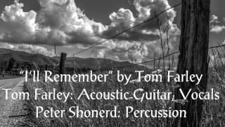 I'll Remember - by Tom Farley  (By the Fence in the Sun 2016)