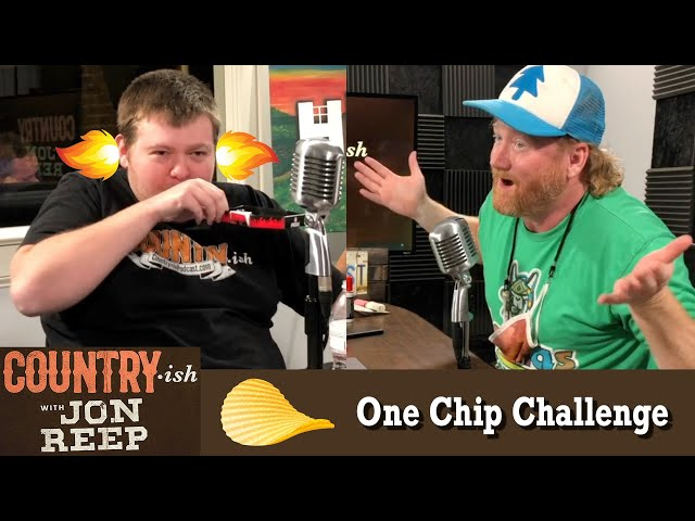 Our Show Interns take the One Chip Challenge!  Country-ish with Jon Reep (from Ep. 46)