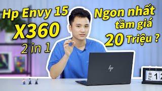 Bất ngờ trước Laptop 2 trong 1 ngon nhất phân khúc 20 triệu- HP Envy 15 x360 #LaptopAZ