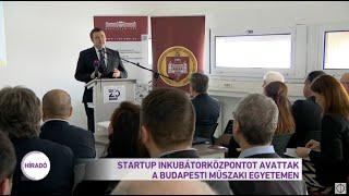 Startup inkubátorközpontot avattak a Budapesti Műszaki Egyetemen