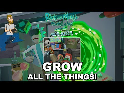 GROW ALL THE THINGS! | Rick and Morty Simulator: Virtual Rick-Ality