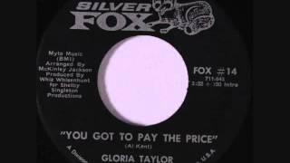 Gloria Taylor  -  You Got To Pay The Price
