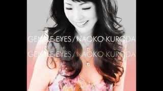 CD 『Gentle Eyes』 より6曲メドレー/ 黒田ナオコ2015