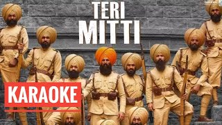 Teri Mitti (Kesari) - KARAOKE With Lyrics || Arko & B Praak || Akshay Kumar || BasserMusic.mp3
