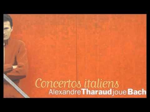 Johann Sebastian Bach: Concertos Italiens - Alexandre Tharaud (Audio video)