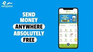 FREE Money Transfer to any Easypaisa Mobile Account Across Pakistan!