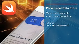 iOS Swift Tutorial: Parse Local Data Store and Reachability