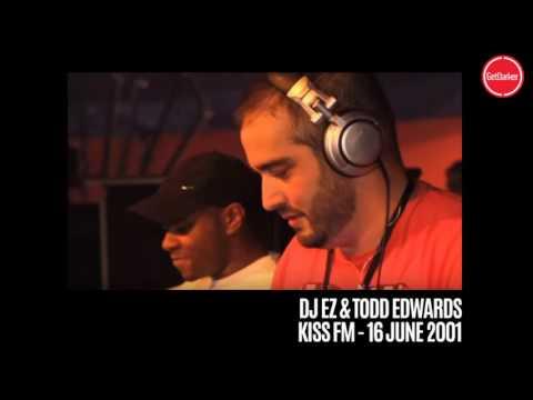 DJ EZ & Todd Edwards - Kiss FM - 16.06.2001