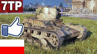 TO JEST DOBRY CZOŁG! - 7TP -  World of Tanks