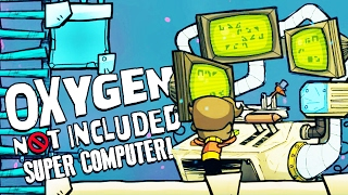 SUPER COMPUTER! - Oxygen Not Included Gameplay - Oxygen Not Included Alpha Part 2