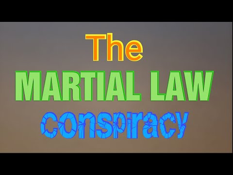 The Martial Law conspiracy...