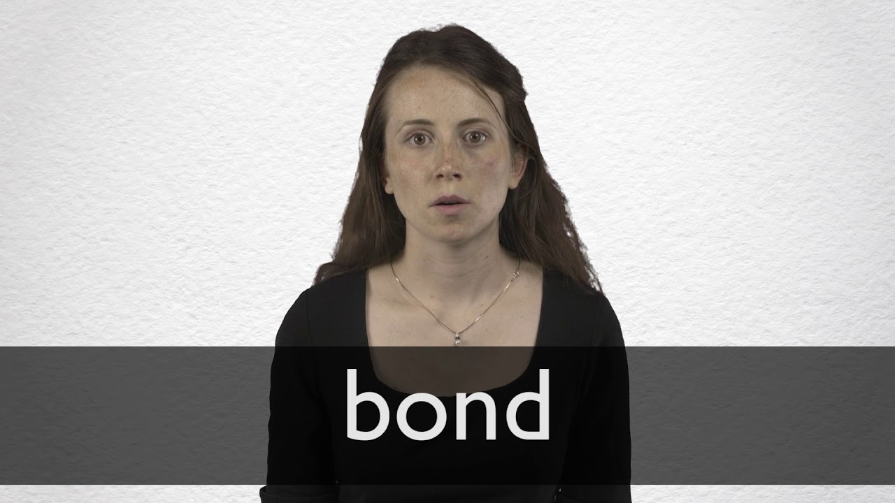 Bond Definition And Meaning Collins English Dictionary