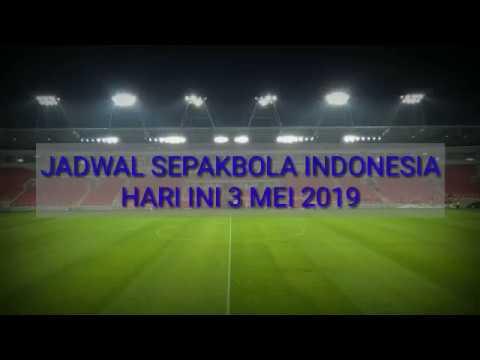 JADWAL LIVE SEPAKBOLA INDONESIA HARI INI (3 MEI 2019)