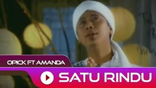 Video Opick feat. Amanda - Satu Rindu | Official Video download MP3, 3GP, MP4, WEBM, AVI, FLV September 2018
