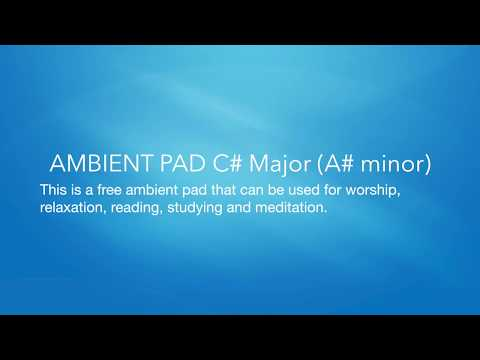 AMBIENT ATMOSPHERE PAD C# Major (A# minor)