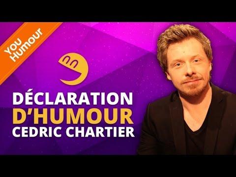 CEDRIC CHARTIER - Déclaration d'Humour