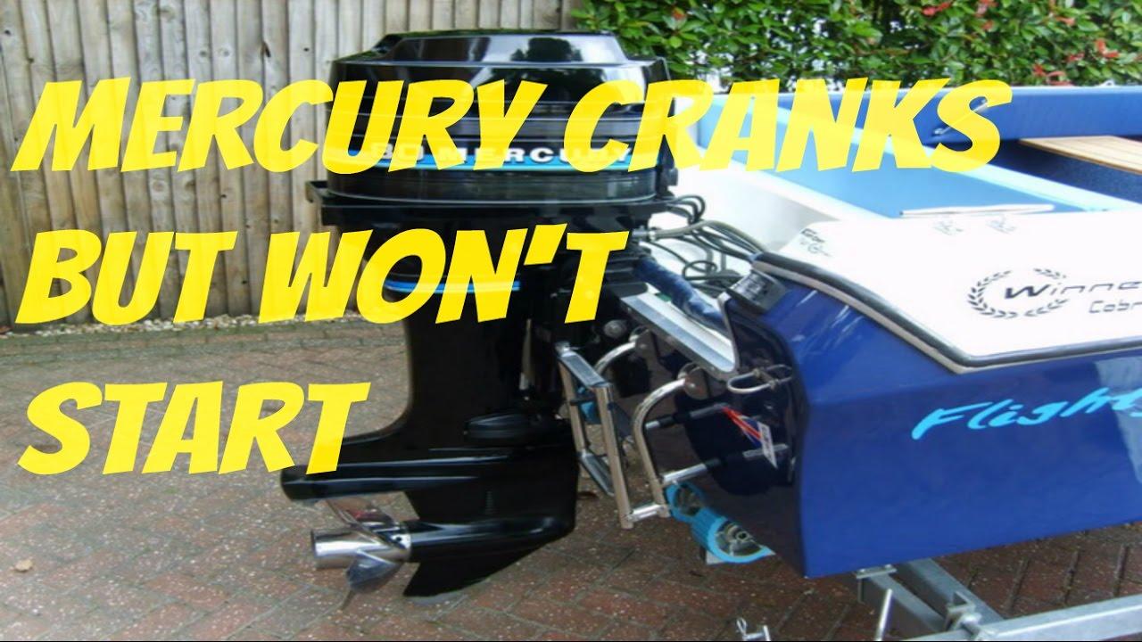 medium resolution of mercury outboard cranks but will not start