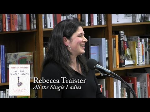"Rebecca Traister, ""All the Single Ladies"""