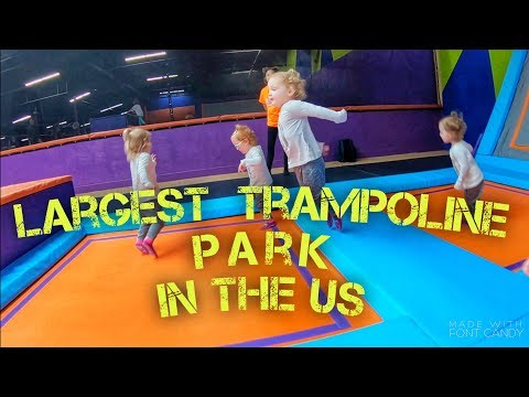 Visit to the Largest Trampoline Park in the U S