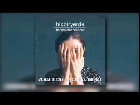 Zuhal Olcay - Herşeyi O Gün Arkamda Bıraktım