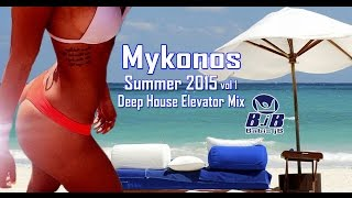 Mykonos Summer 2015 Deep House Alevator mix BjB.Day Night Beach Parties All Time Best of Dance music