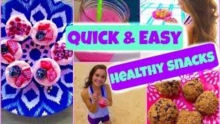 Quick & Easy Healthy Snacks