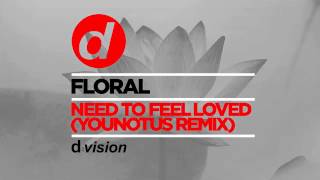 Floral - Need To Feel Loved (YOUNOTUS Remix) [Cover Art]