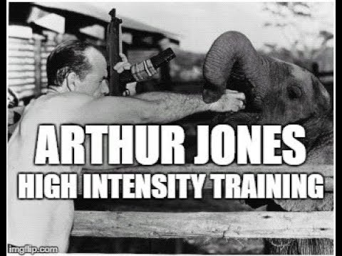 Arthur Jones - High Intensity Training