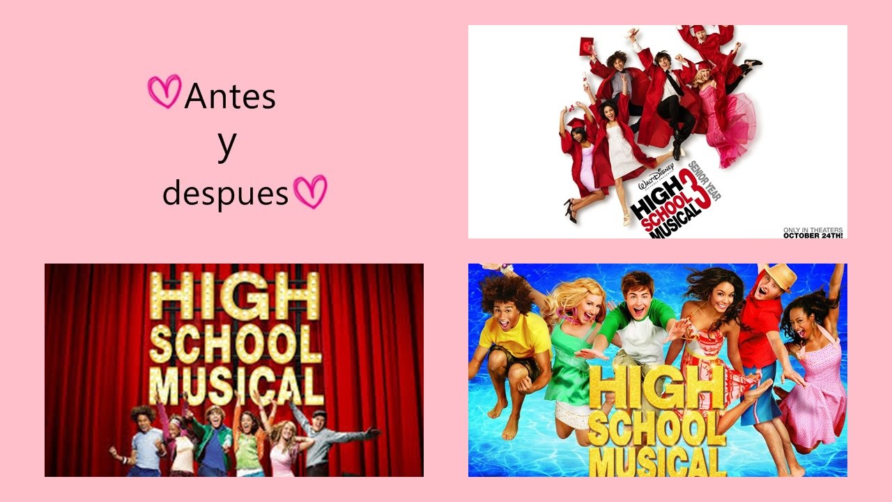 Antes y Después de High School Musical •High School Musical 2 •High School Musical 3 ♥ 21/ 05/ 2015
