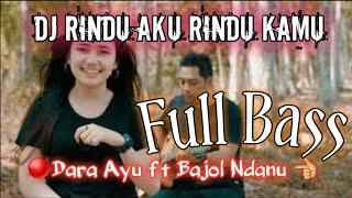 Download Lagu DJ RINDU AKU RINDU KAMU DOEL SUMBANG COVER DARA AYU FT BAJOL NDANU mp3