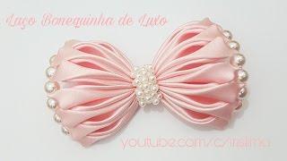 Laço de Cetim 🎀 Laço Bonequinha de Luxo  🎀 DIY 🎀 PAP 🎀 TUTORIAL 🎀 Iris Lima
