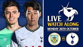 Burnley Vs Tottenham [LIVE WATCHALONG]