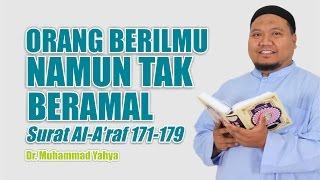 [ TAFSIR TEMATIK ] Surat Al A'rof 171-179 : Berilmu tidak Beramal ~ Ust. Dr. Muhammad Yahya