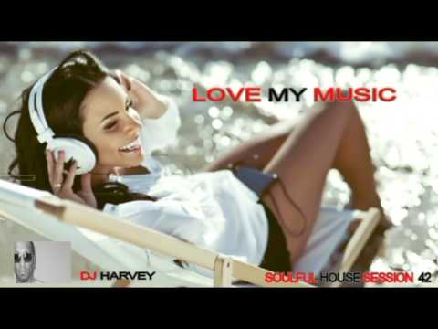 LOVE MY MUSIC                    SOULFUL HOUSE  SESSION 43
