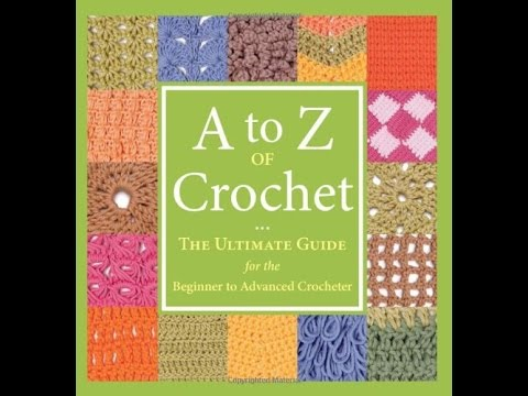 Crochet patterns| A to Z of Crochet The Ultimate Guide for the ...