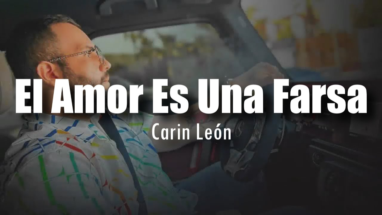 Download [LETRA] Carin León - El Amor Es Una Farsa
