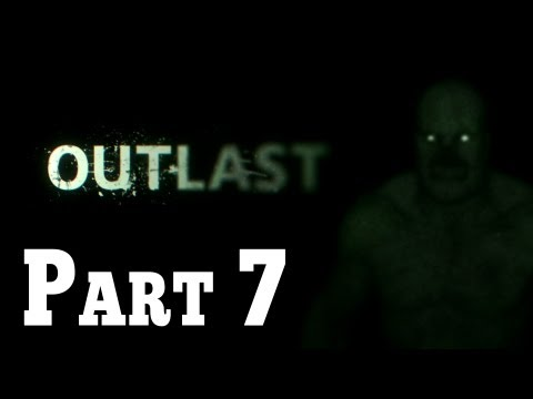Outlast Walkthrough Gameplay - Part 7 Male...
