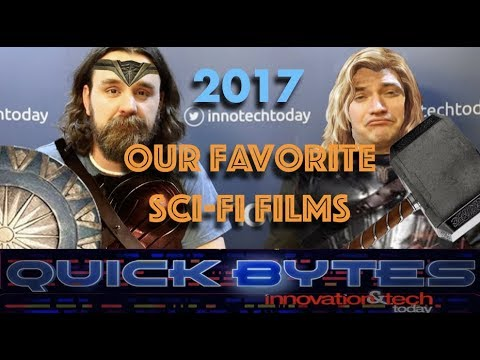 Quick Bytes - Our Favorite Sci-Fi Movies of 2017