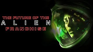 After Alien: Covenant - How To Save The Alien Franchise