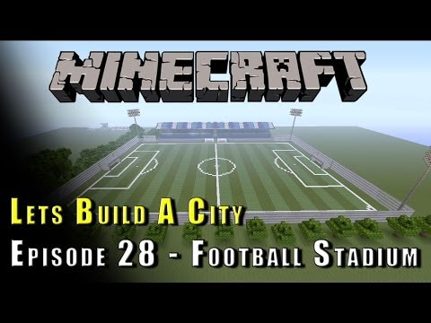 Minecraft :: Lets Build A City :: Football/Soccer Stadium! :: E28