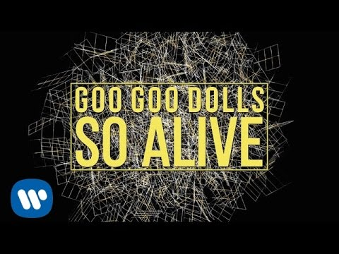 Goo Goo Dolls - So Alive [Official Lyric Video]