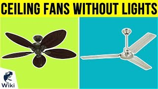 10 Best Ceiling Fans Without Lights 2019