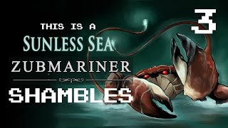 Sunless Sea Zubmariner Ep 3 -  Zubmarine Acquired (with Liam Welton)