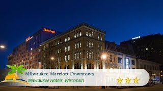 Milwaukee Marriott Downtown - Milwaukee Hotels, Wisconsin