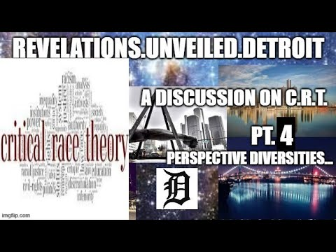 A BROS. Discussion of CRITICAL RACE THEORY.  Pt. 4.  PERSPECTIVE DIVERSITIES.