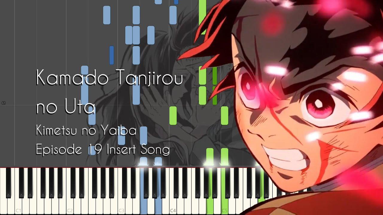 Demon Slayer Episode 19 Ending/Insert Song - Kamado Tanjirou no Uta - Piano  Arrangement [Synthesia]