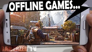 Top 10 OFFLINE GAMES for Android/iOS 2018 || No internet required