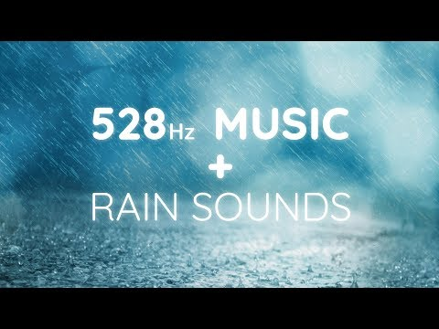 528 Hz || Soft Music + Rain Sounds || Nature Sounds + Miracle Tone Music Solfeggio Frequency